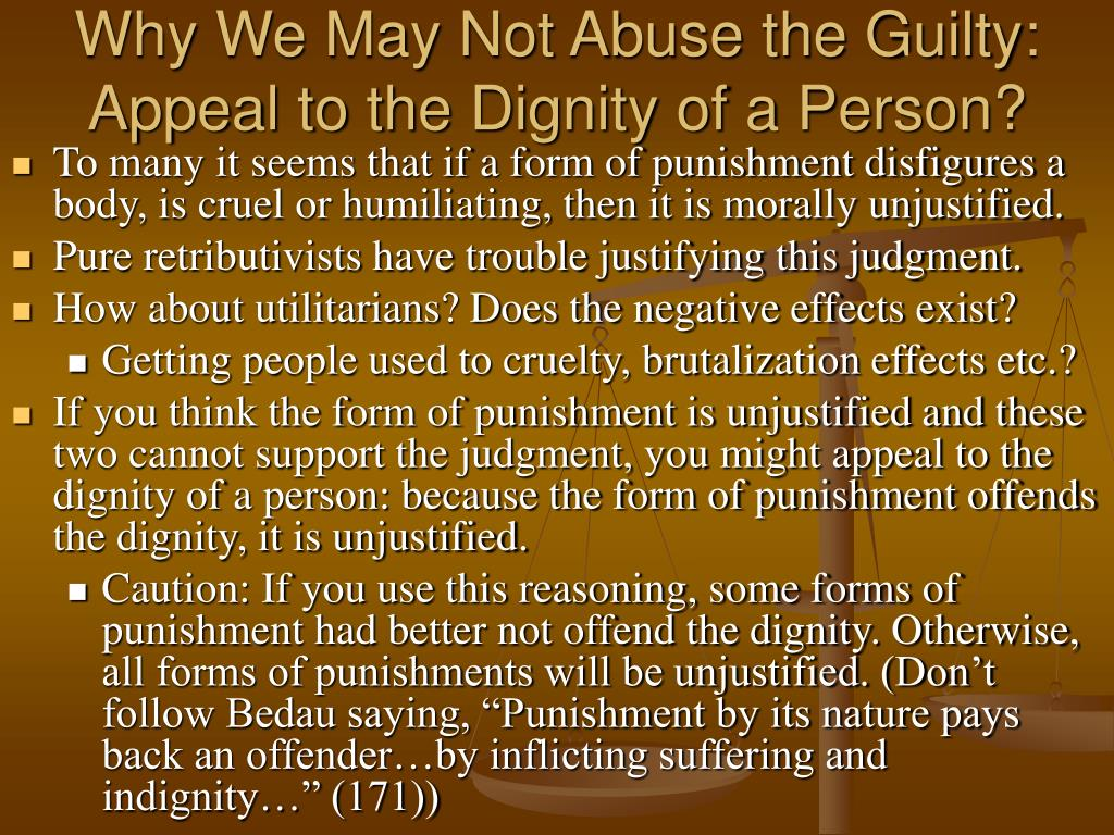 Why We May Not Abuse the Guilty: Appeal to the Dignity of a Person?