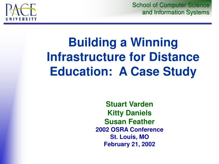 Building a winning infrastructure for distance education a case study