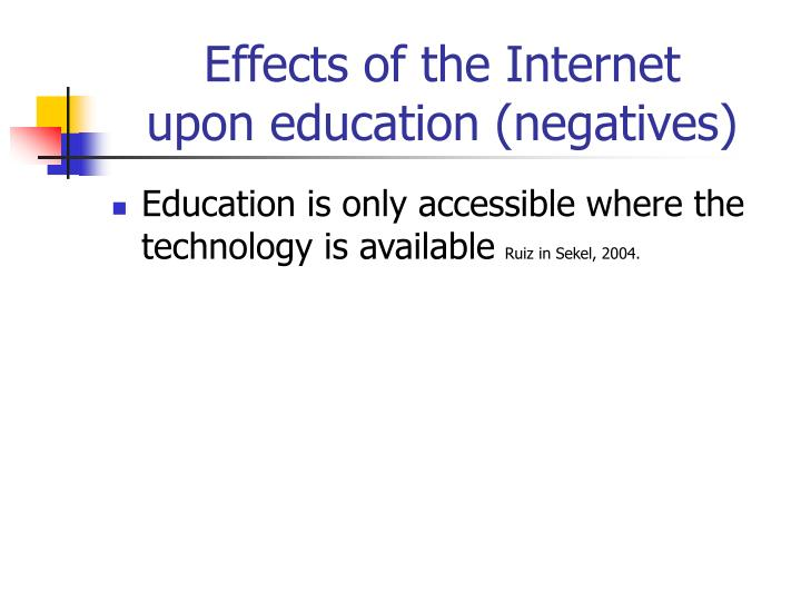 Effects of the internet upon education negatives