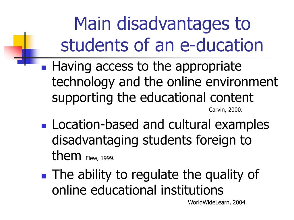 Main disadvantages to students of an e-ducation
