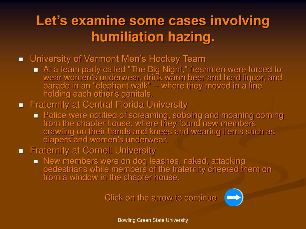 Let's examine some cases involving humiliation hazing.
