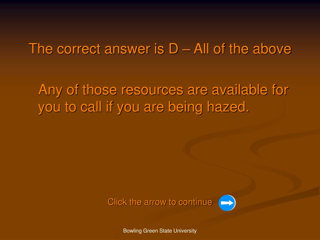 The correct answer is D – All of the above