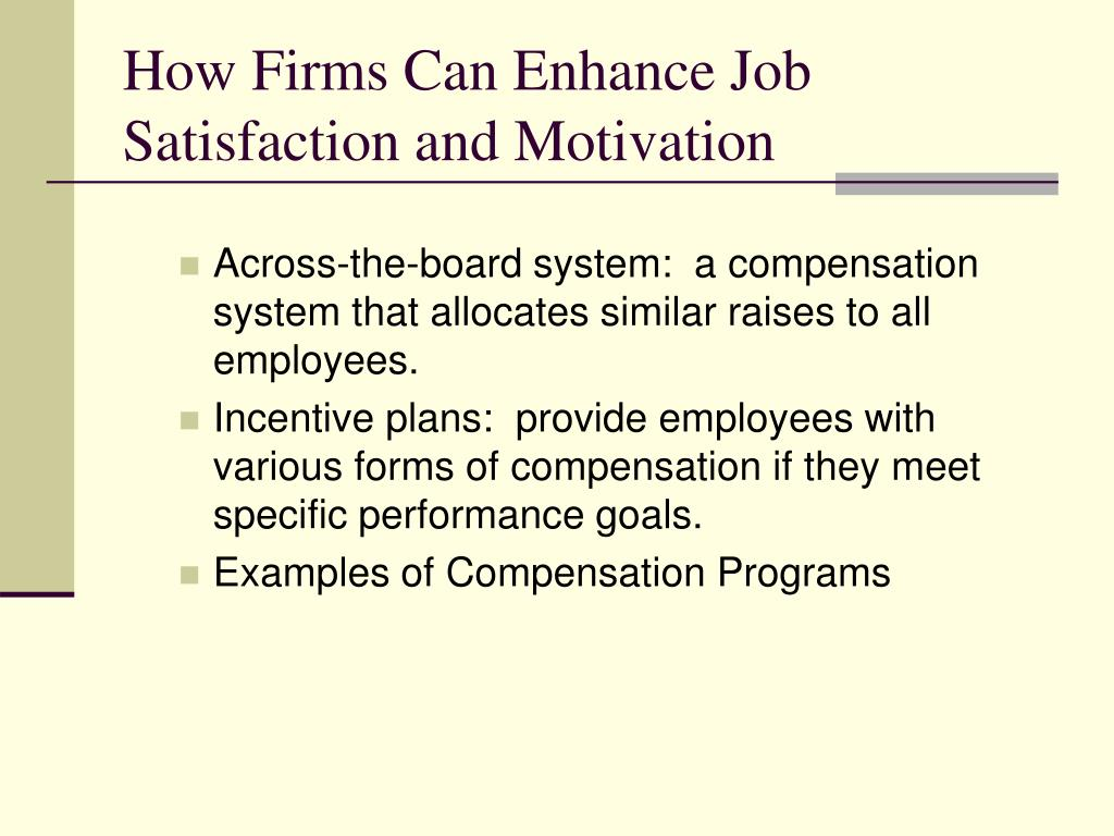 How Firms Can Enhance Job Satisfaction and Motivation