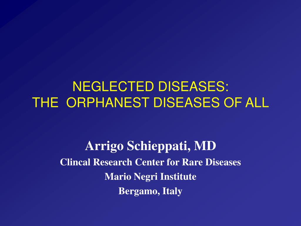 NEGLECTED DISEASES: