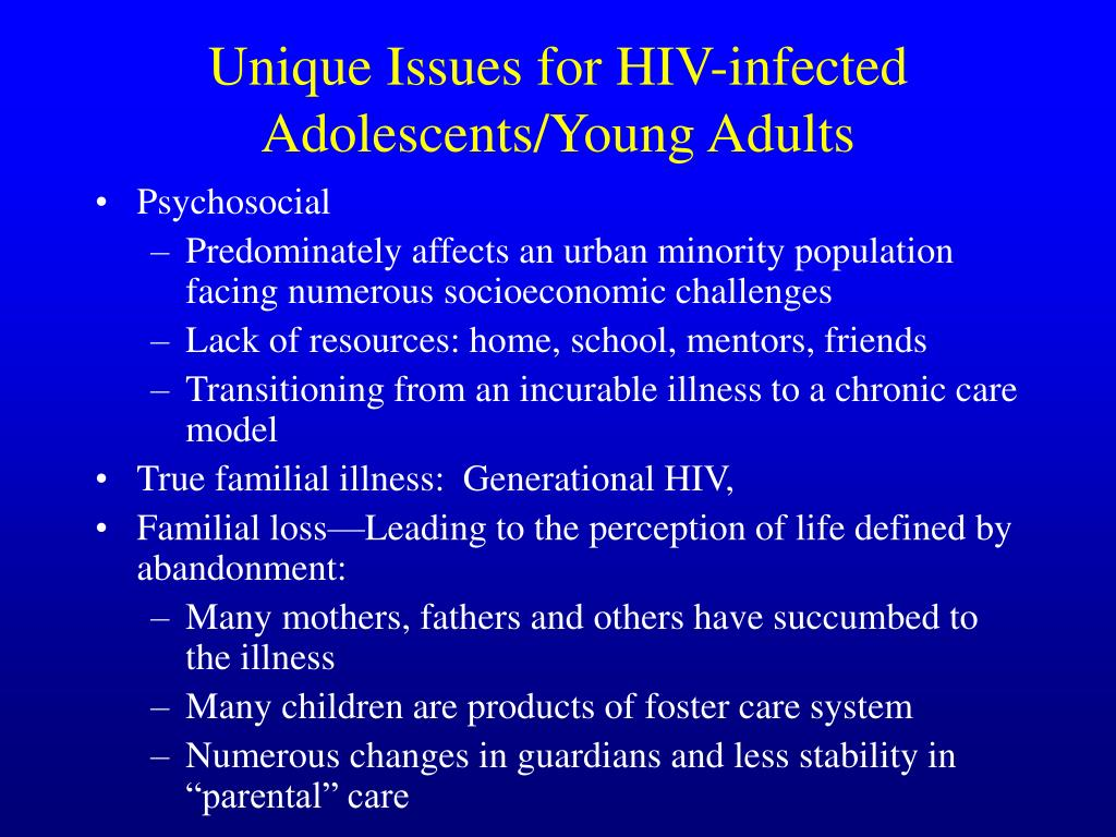 Unique Issues for HIV-infected Adolescents/Young Adults