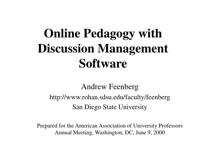 Online pedagogy with discussion management software