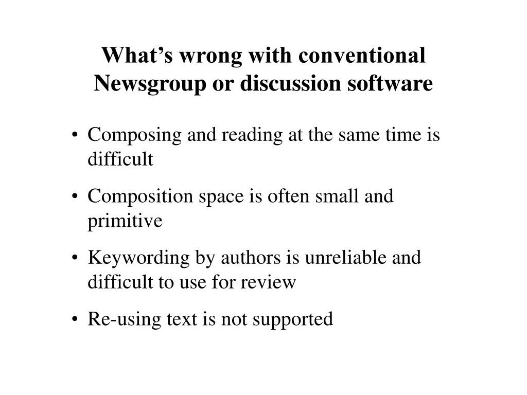What's wrong with conventional Newsgroup or discussion software