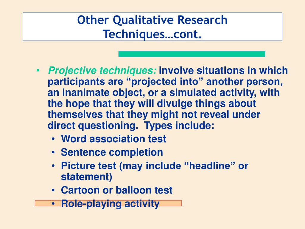 Other Qualitative Research Techniques…cont.