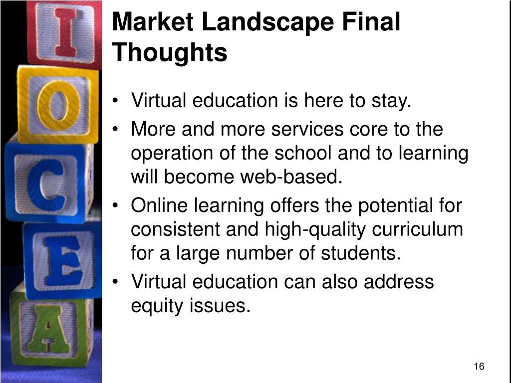 Market Landscape Final Thoughts