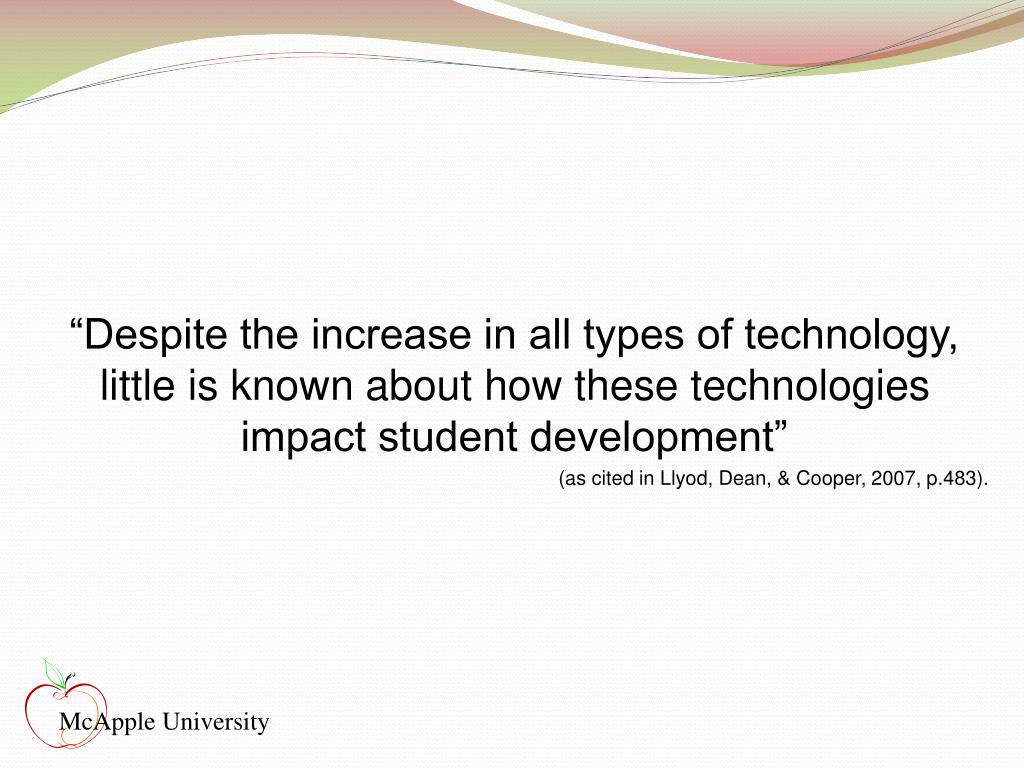 """""""Despite the increase in all types of technology, little is known about how these technologies impact student development"""""""