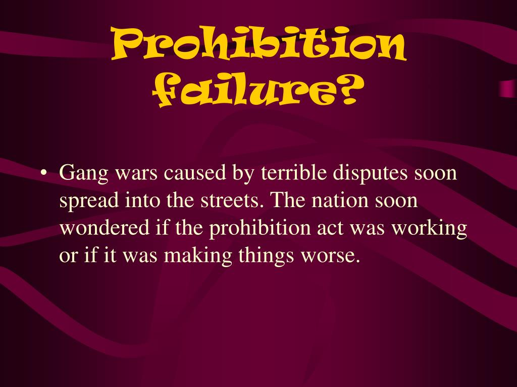 Prohibition failure?