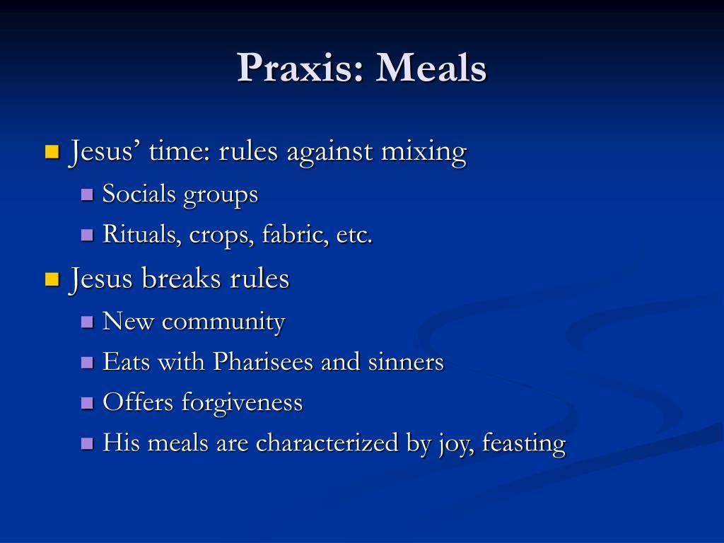 Praxis: Meals