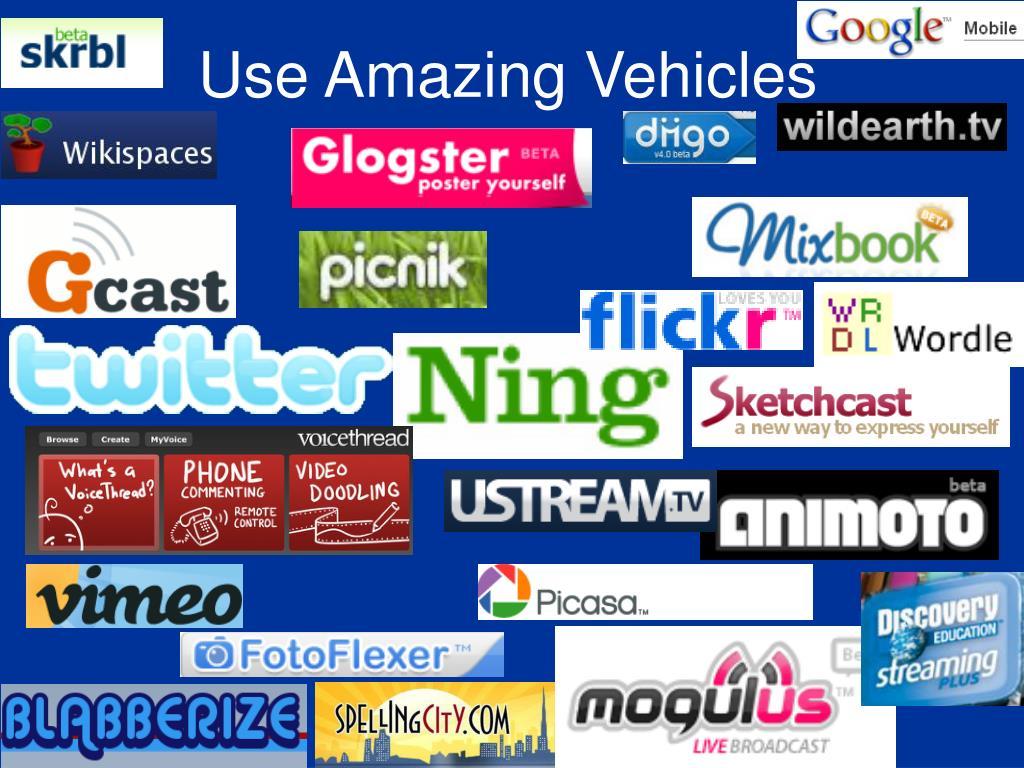 Use Amazing Vehicles