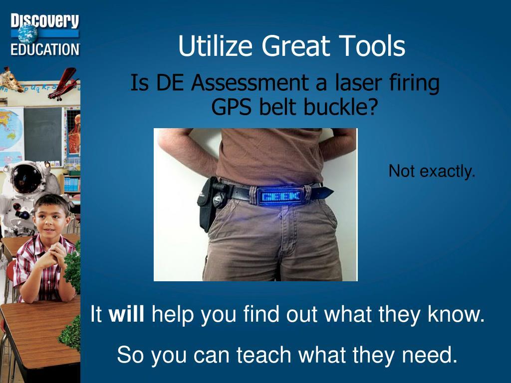 Utilize Great Tools
