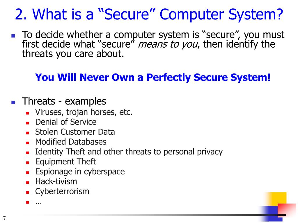 "To decide whether a computer system is ""secure"", you must first decide what ""secure"""