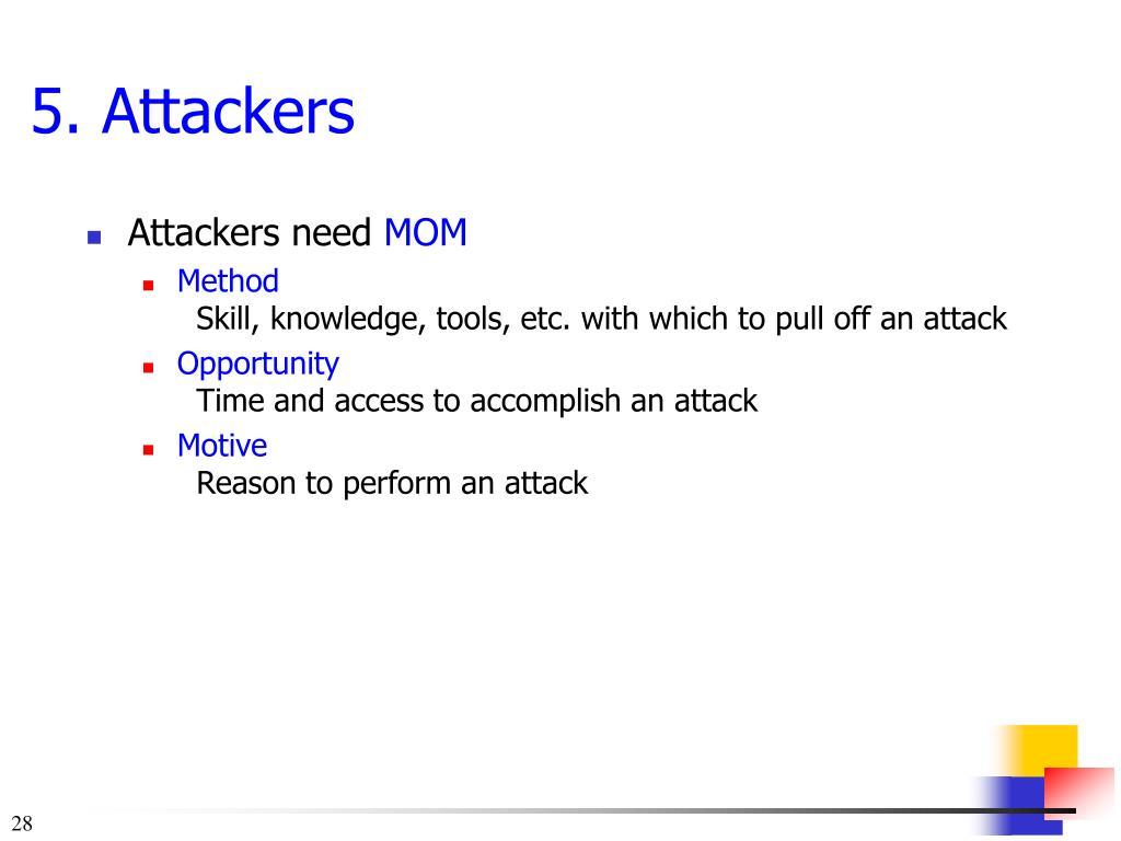 Attackers need