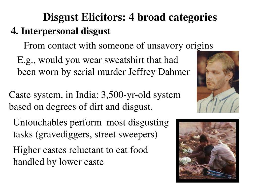 Disgust Elicitors: 4 broad categories