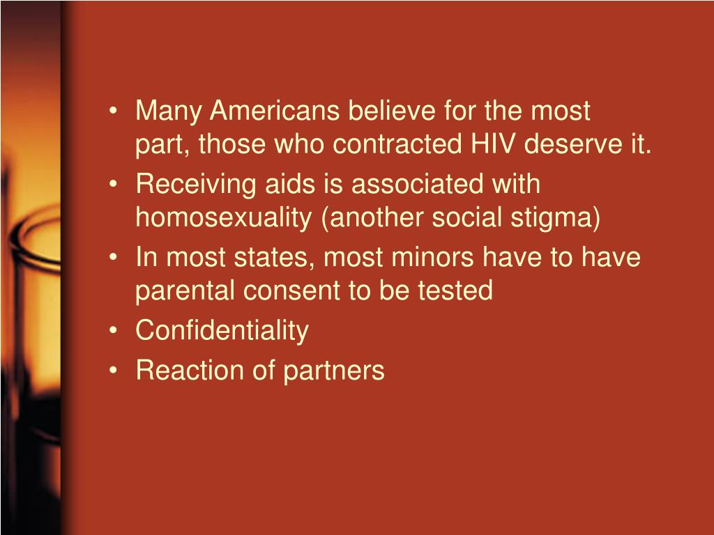 Many Americans believe for the most part, those who contracted HIV deserve it.