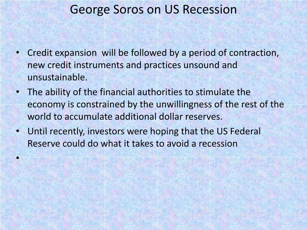 George Soros on US Recession