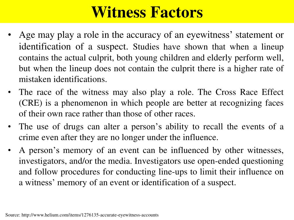Age may play a role in the accuracy of an eyewitness' statement or identification of a suspect.
