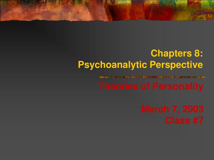 Chapters 8 psychoanalytic perspective