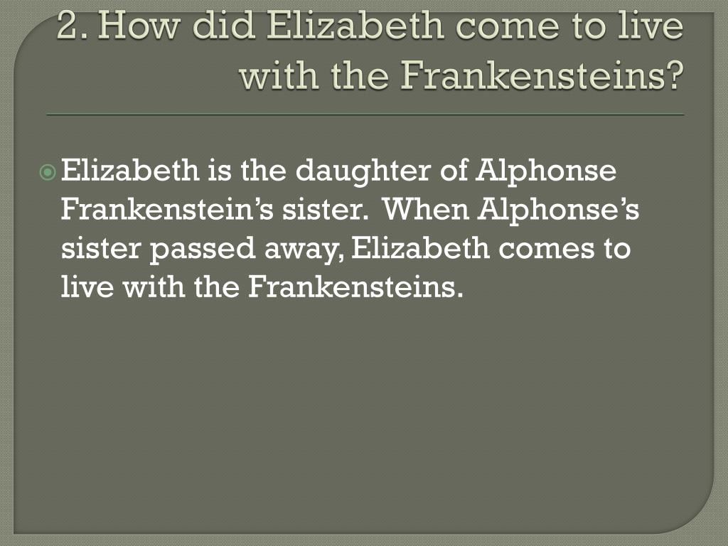 2. How did Elizabeth come to live with the
