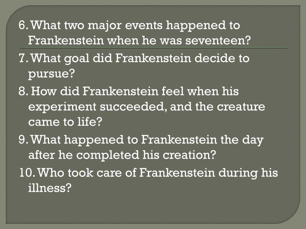 6. What two major events happened to Frankenstein when he was seventeen?