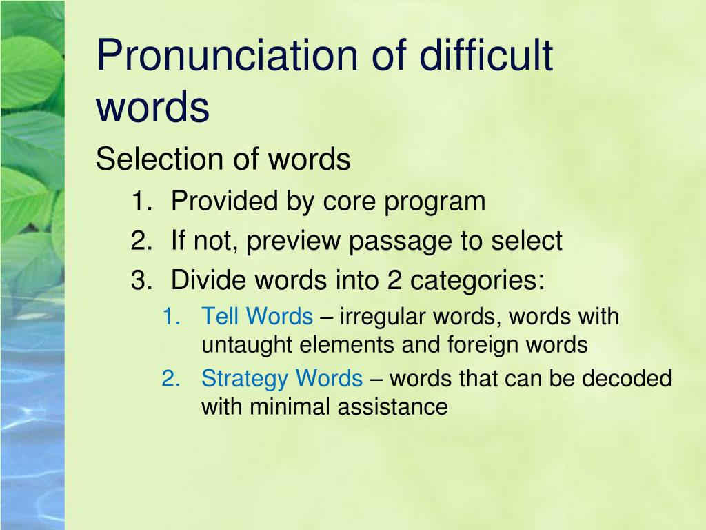 Pronunciation of difficult words