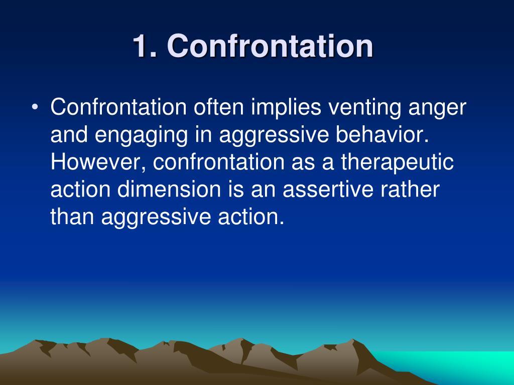 1. Confrontation