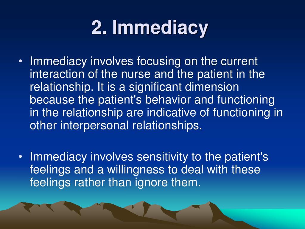 2. Immediacy