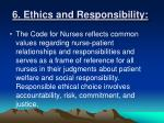 6 ethics and responsibility