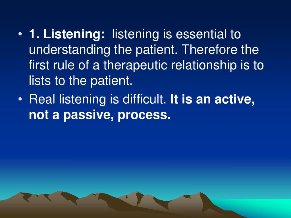 1. Listening: