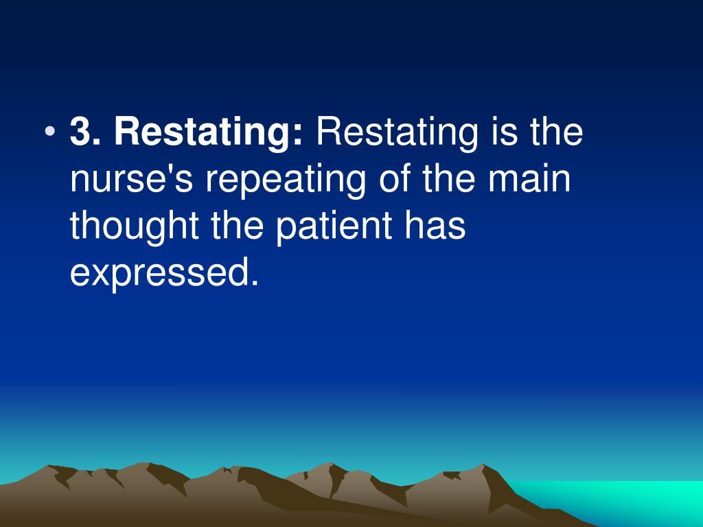 3. Restating: