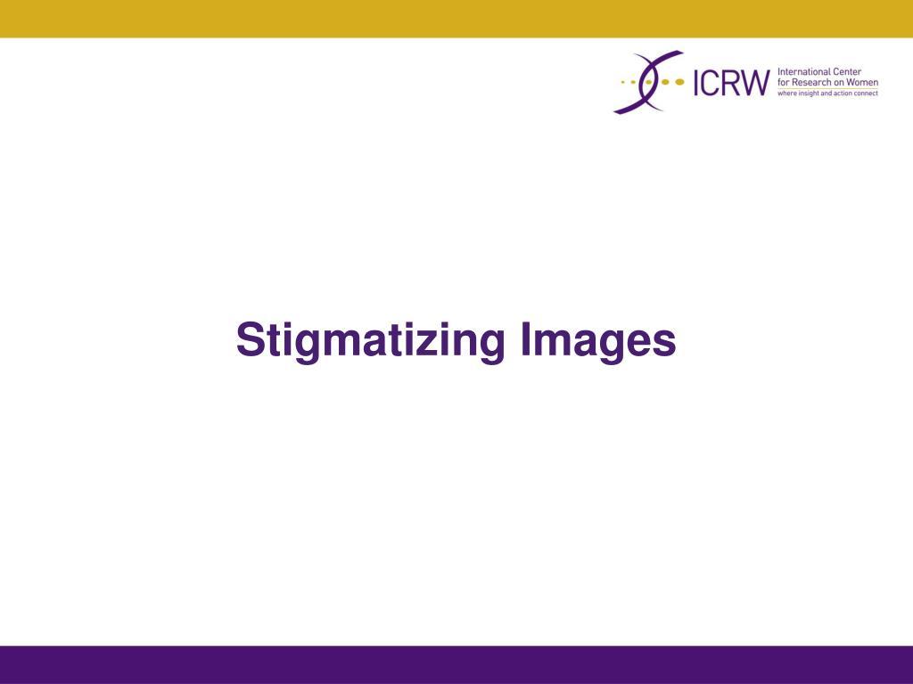 Stigmatizing Images
