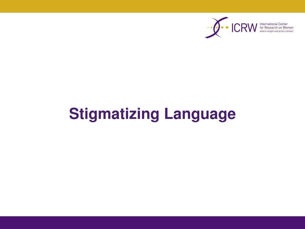 Stigmatizing Language