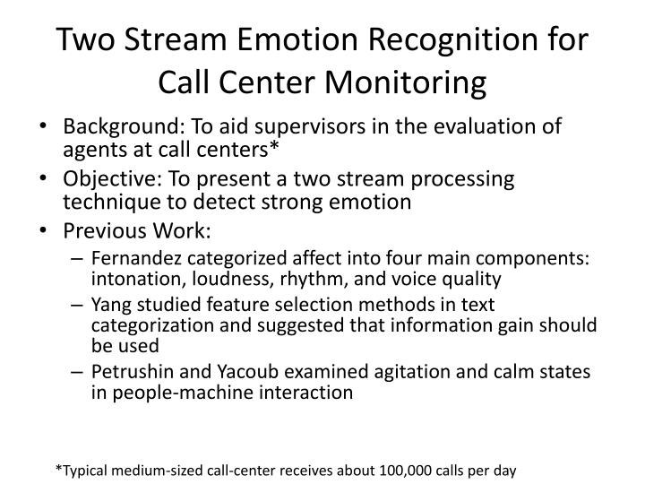 Two stream emotion recognition for call center monitoring