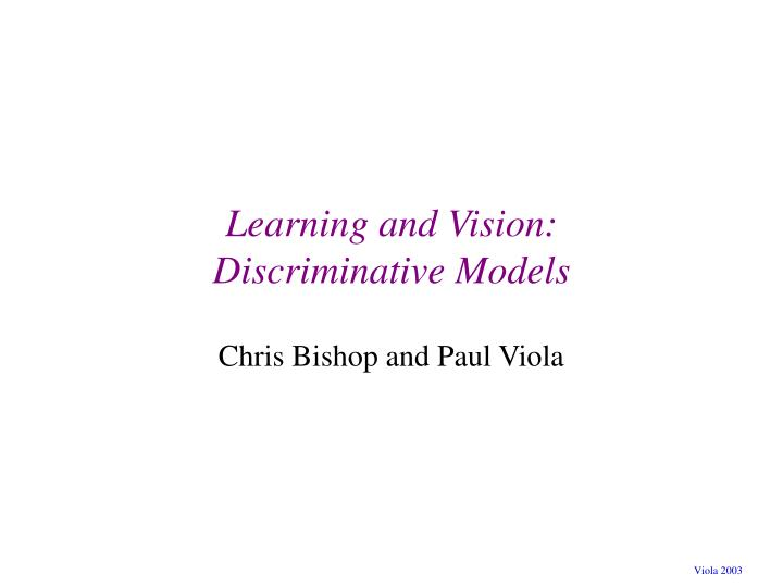 Learning and vision discriminative models l.jpg