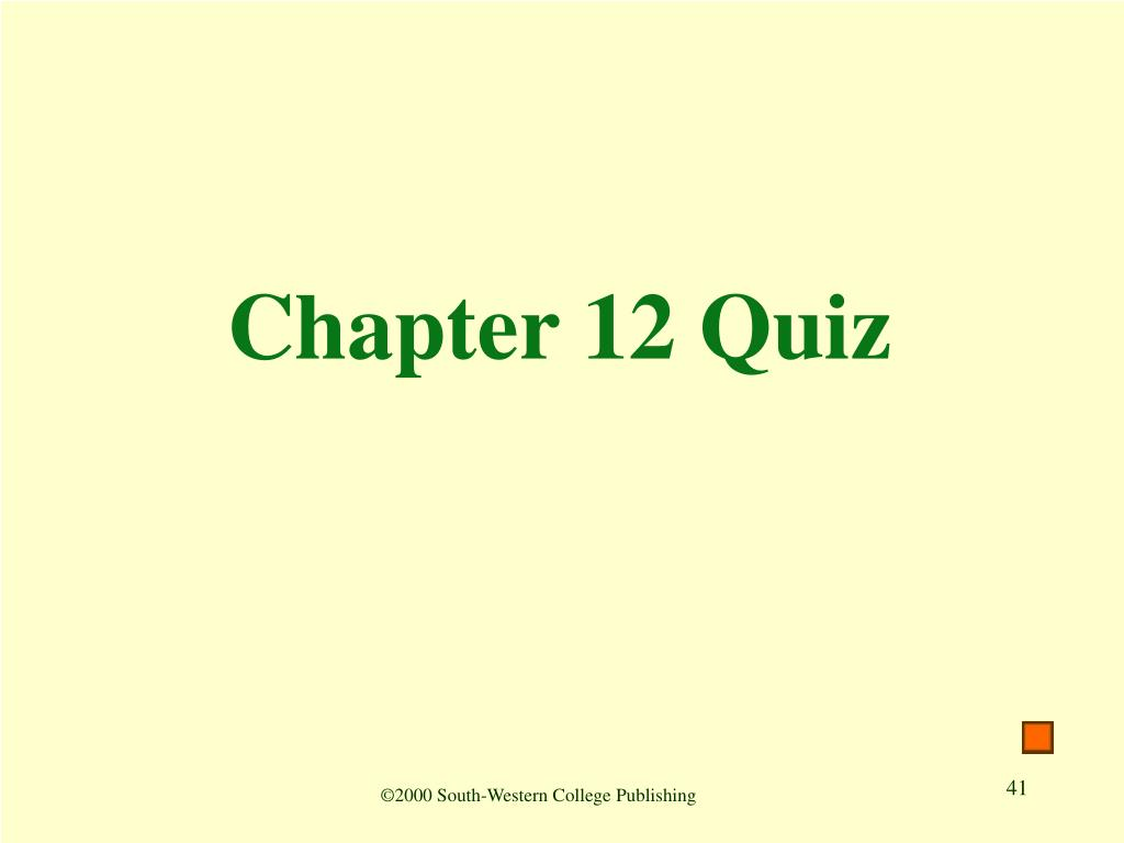 Chapter 12 Quiz