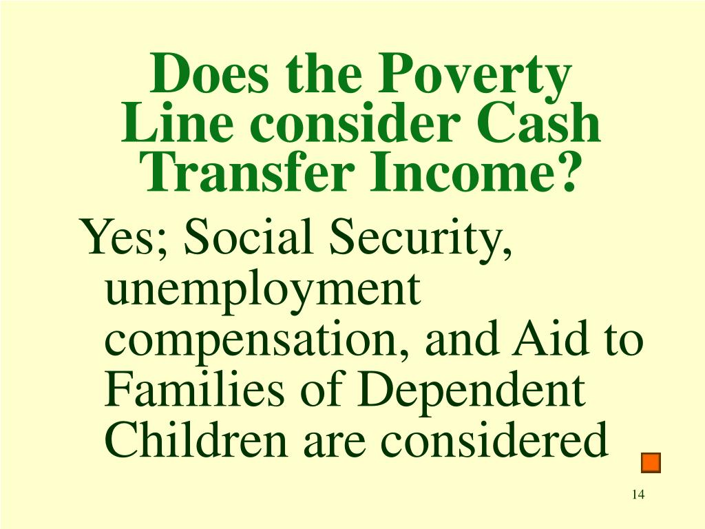 Does the Poverty Line consider Cash Transfer Income?
