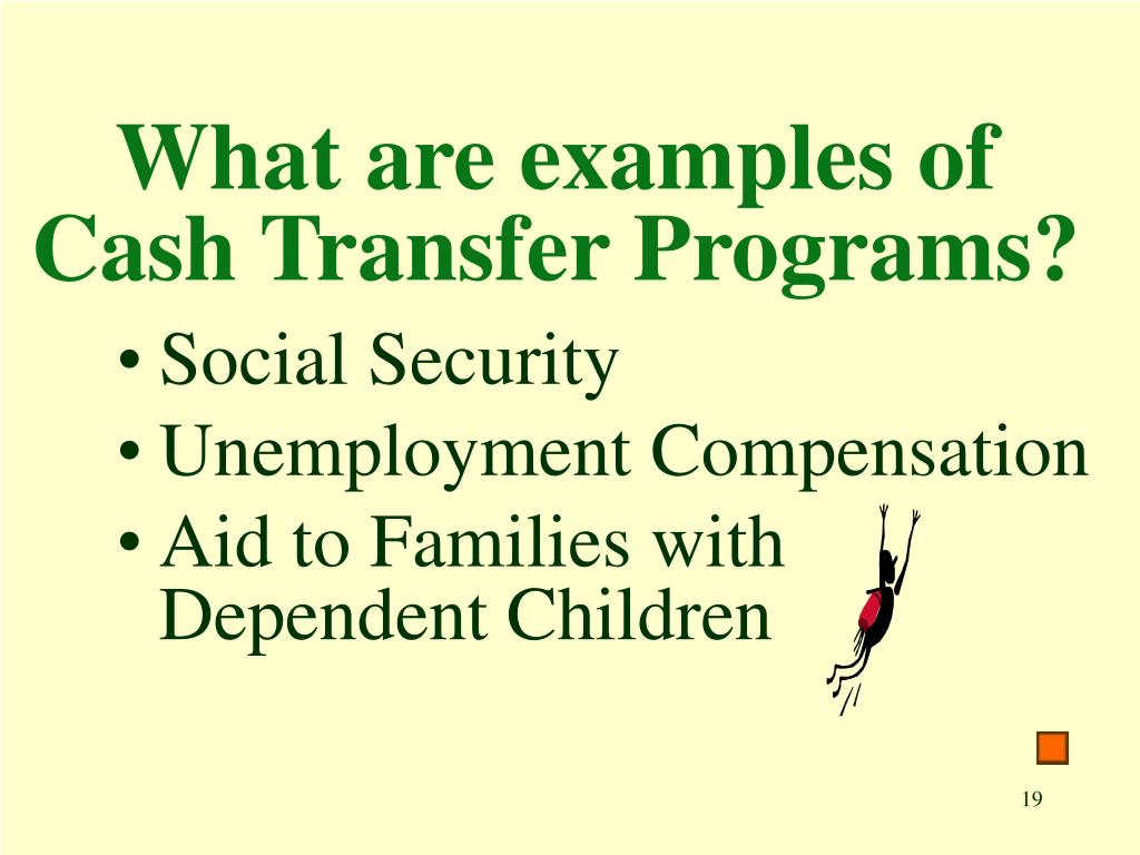 What are examples of Cash Transfer Programs?