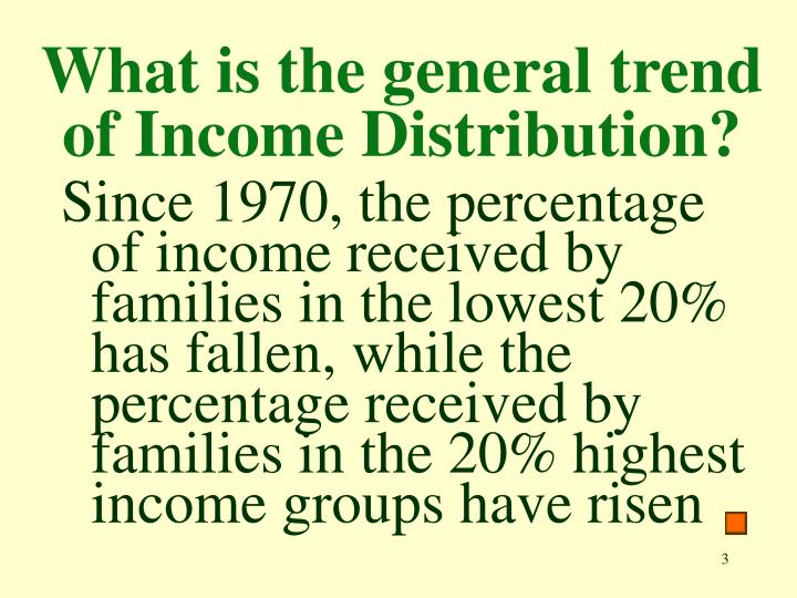 What is the general trend of income distribution