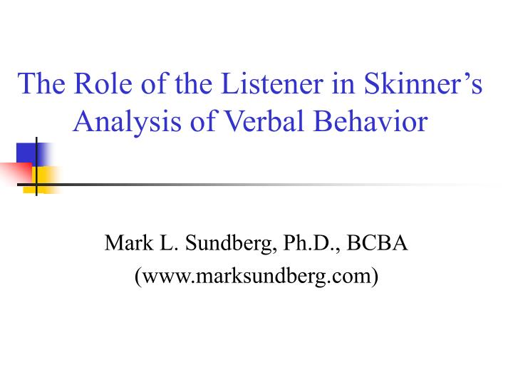 The role of the listener in skinner s analysis of verbal behavior