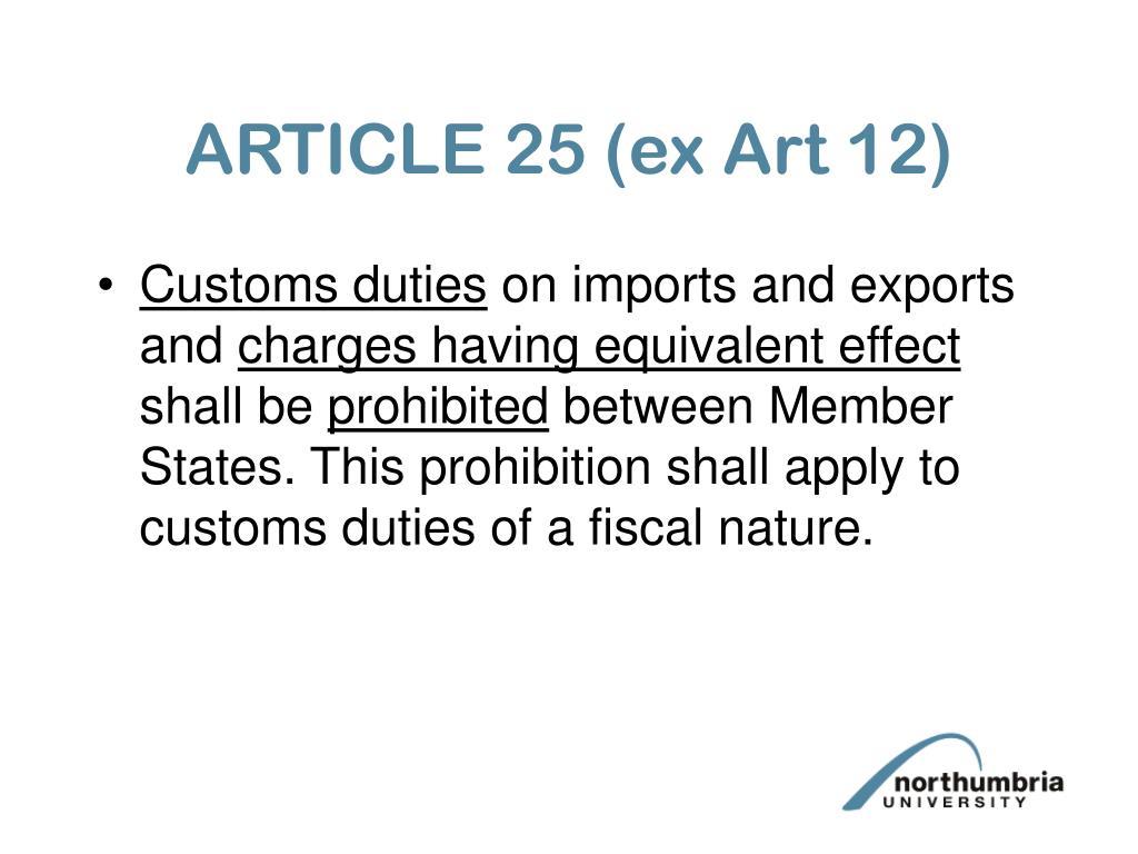 ARTICLE 25 (ex Art 12)