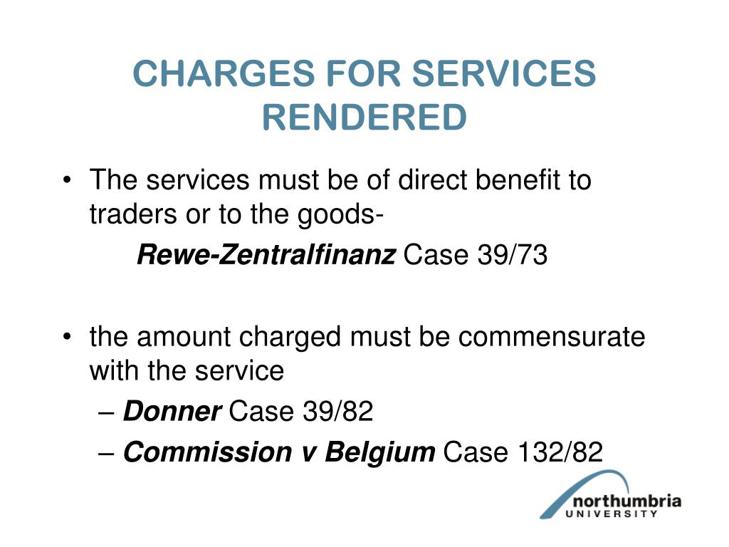 CHARGES FOR SERVICES RENDERED