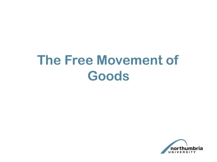 The free movement of goods l.jpg