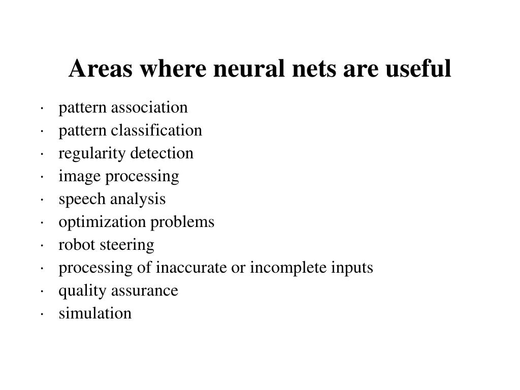 Areas where neural nets are useful