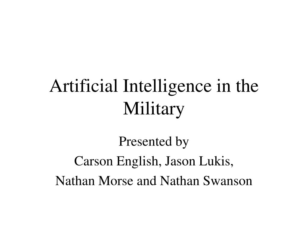 Artificial Intelligence in the Military