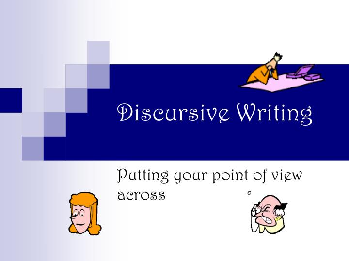 discursive writing Your writing, at its best grammarly's free writing app makes sure everything you type is easy to read, effective, and mistake-free in an argument or argumentative.