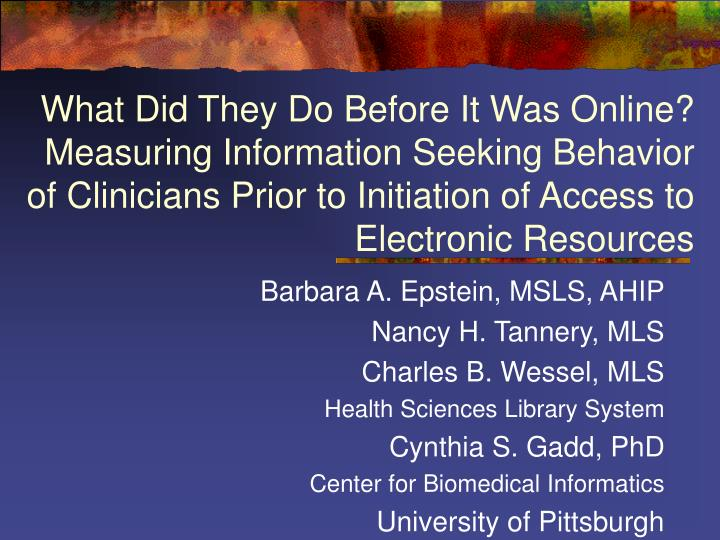 What Did They Do Before It Was Online?  Measuring Information Seeking Behavior of Clinicians Prior t...