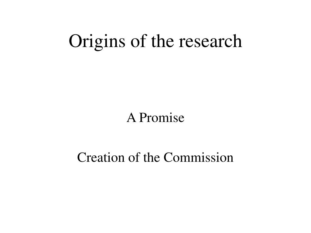Origins of the research